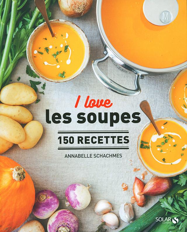 I love les soupes 150 recettes (フランス)