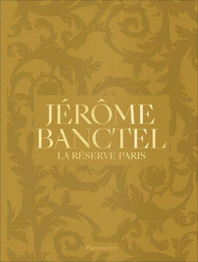 Jerome Banctel La Reserve Paris (フランス・パリ) 予約販売