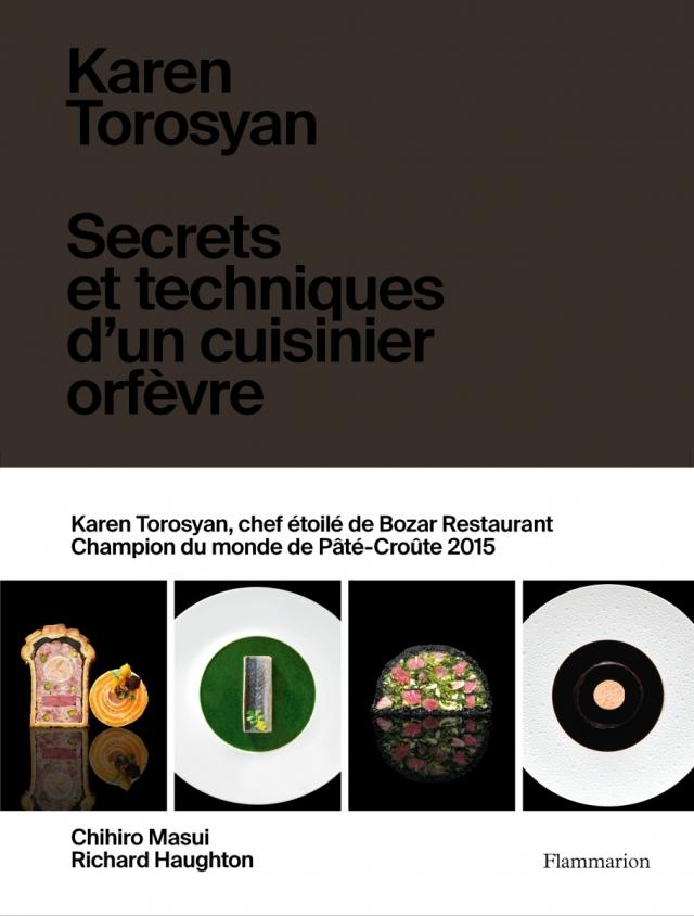 Karen Torosyan Secrets et techniques d'un cuisinier orfevre (ベルギー) 予約販売