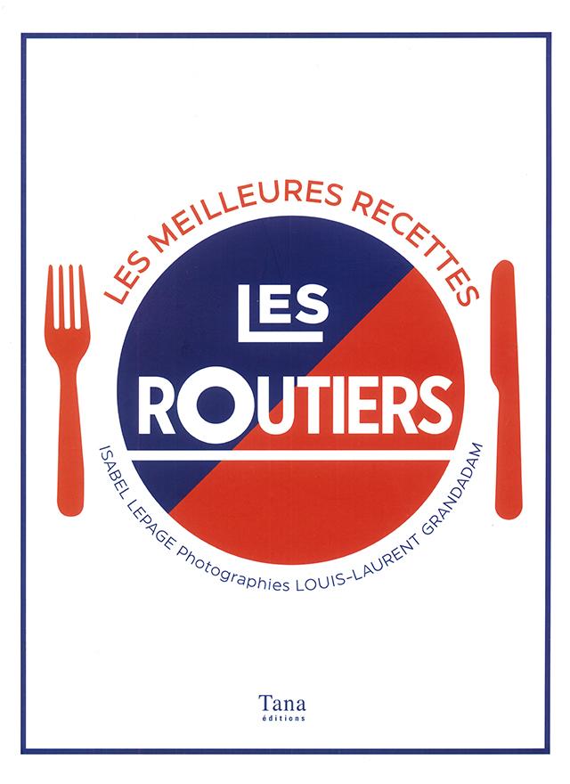 LES ROUTIERS LES MEILLEURES RECETTES (フランス) 絶版