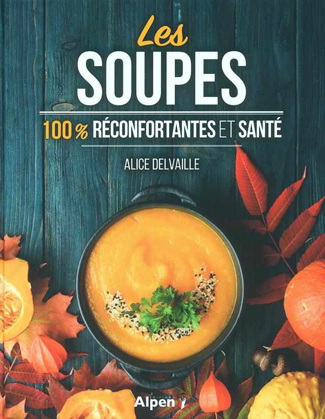 Les SOUPES 100% RECONFORTANTES ET SANTE (フランス)