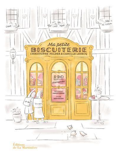 Ma petite biscuiterie Christophe Felder Camille Lesecq (フランス) 予約販売