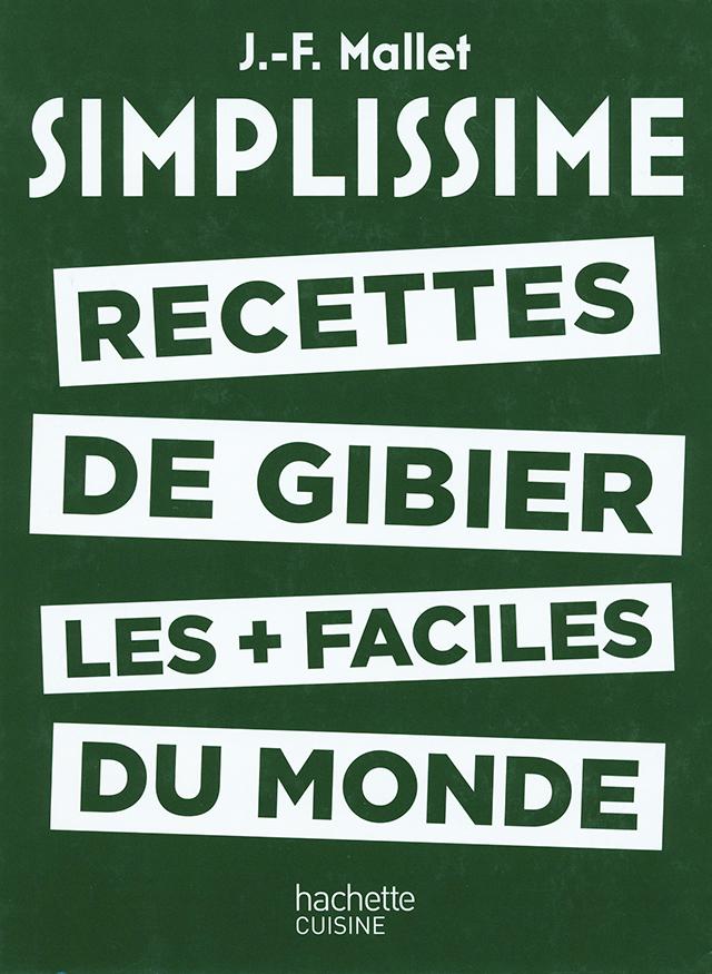 SIMPLISSIME RECETTES DE GIBIER LES + FACILES DU MONDE (フランス)