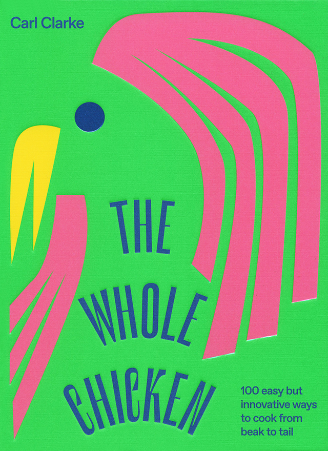 THE WHOLE CHICKEN  Carl Clarke (イギリス)