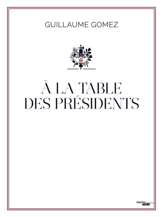 GUILLAUME GOMEZ  A LA TABLE DES PRESIDENTS (フランス・パリ) 絶版