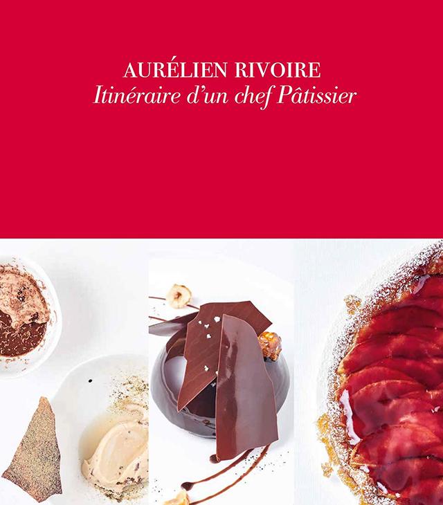 Aurelien Rivoire Itineraire d'un chef patissier (フランス・パリ)