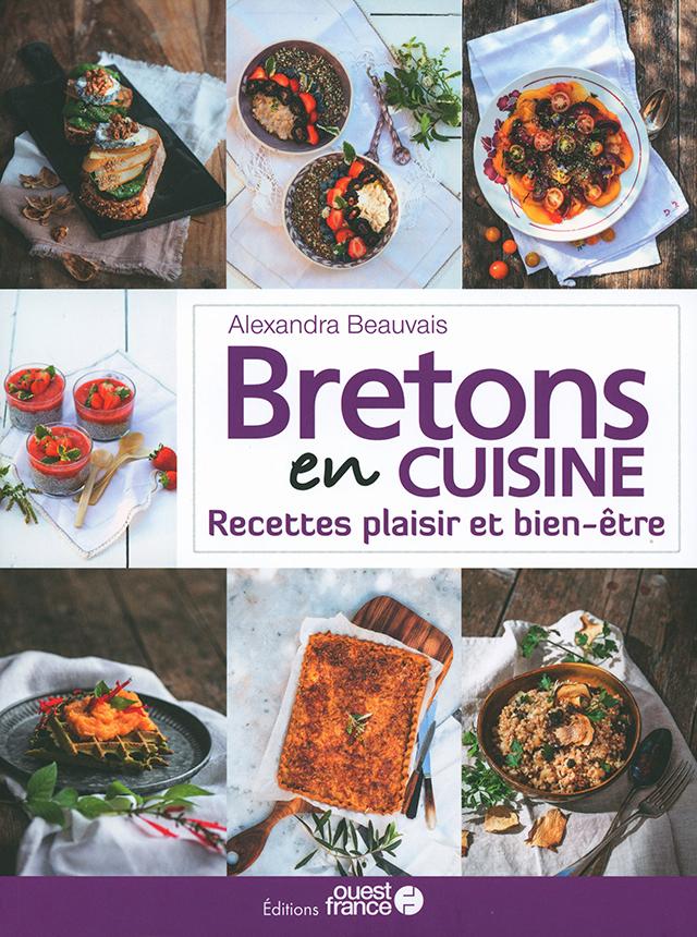 Alexandra Beauvais Bretons en cuisine Recettes plaisir et bien-etre (フランス・ブルターニュ)