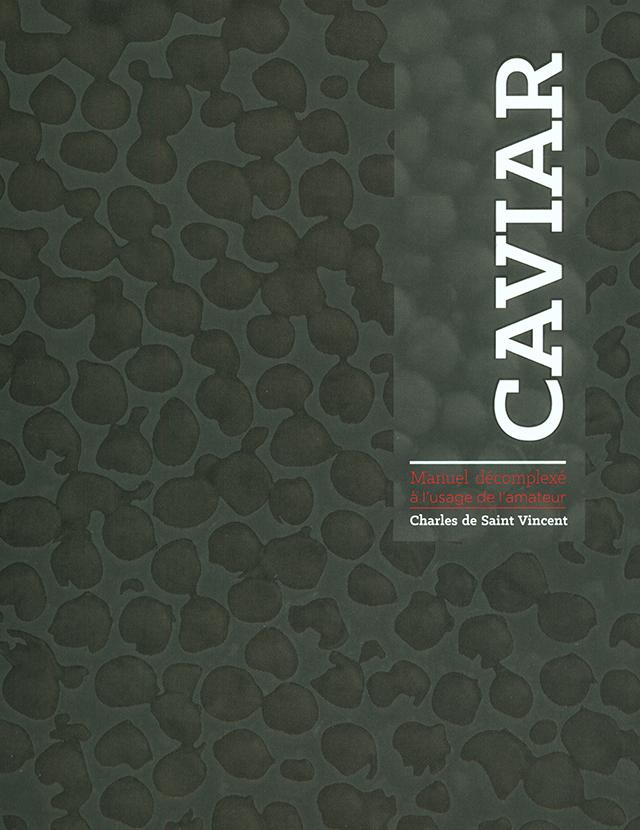 Caviar Manuel decomplexe a l'usage de l'amateur (フランス)