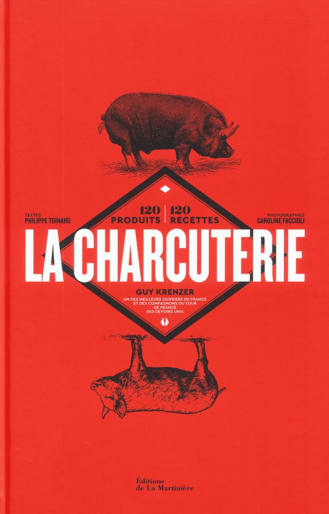 LA CHARCUTERIE GUY KRENZER 120 produits, 120 recettes (フランス・パリ)