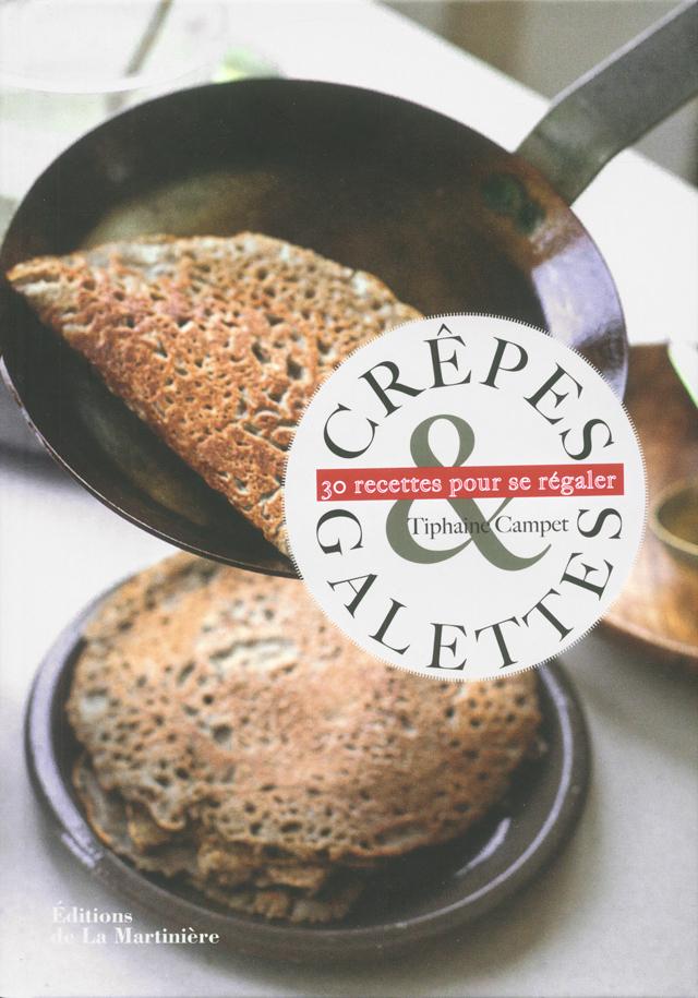 Crepes & galettes  30 recettes pour se regaler (フランス)