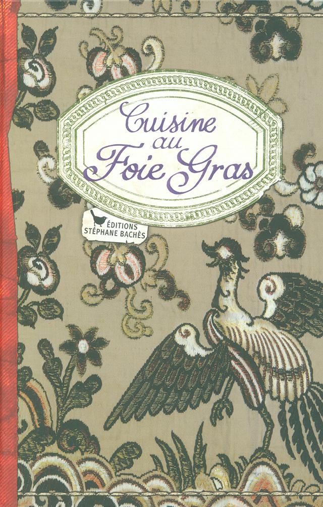 Cuisine au Foie gras edition STEPHANE BACHES (フランス)