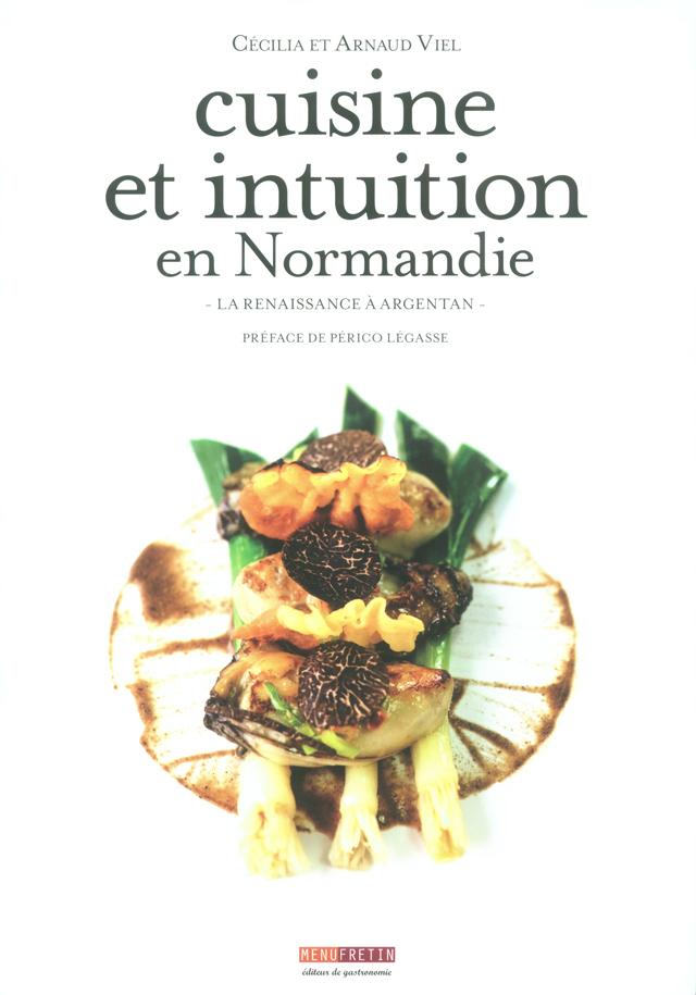 cuisine et intuition en Normandie  (フランス・ノルマンディ)