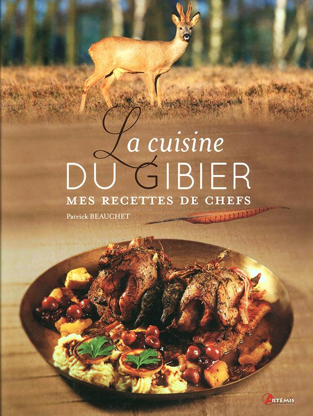 Cuisine du gibier  mes recettes de chefs (フランス)