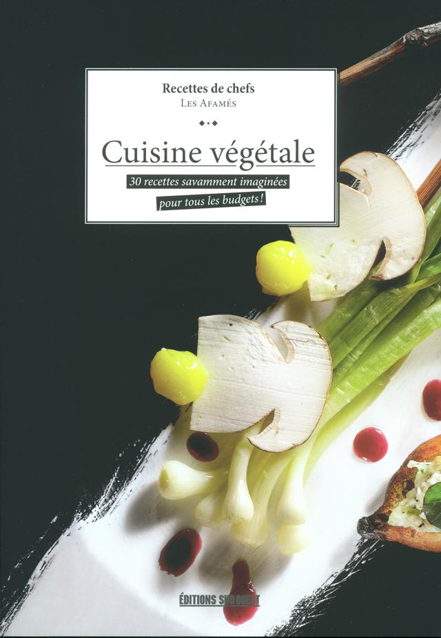 CUISINE VEGETALE recettes de chefs (フランス)
