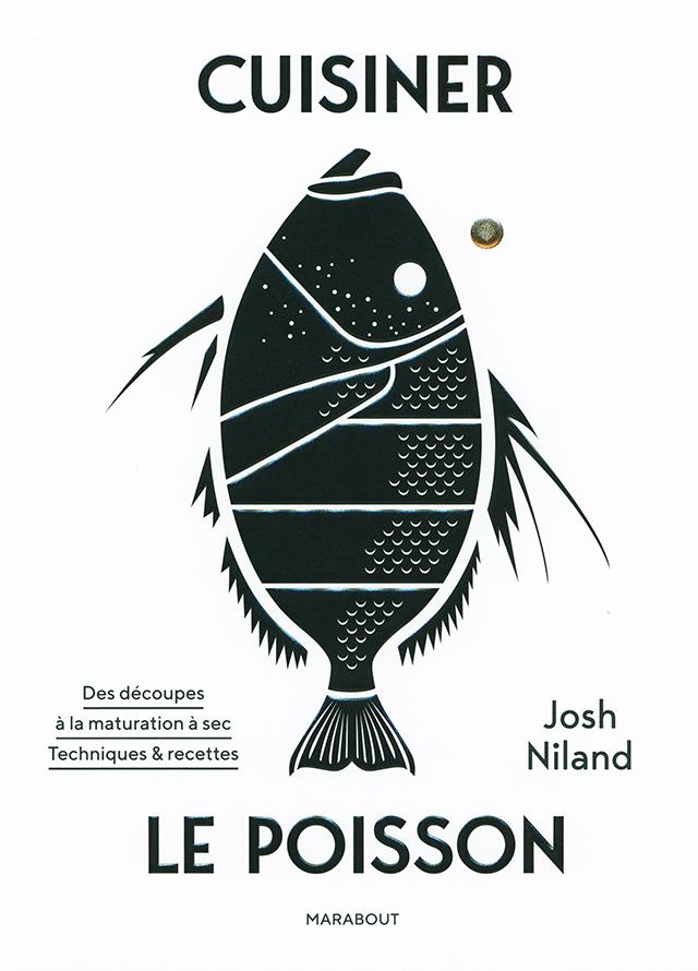 CUISINER LE POISSON Josh Niland  (オーストラリア) フランス語版