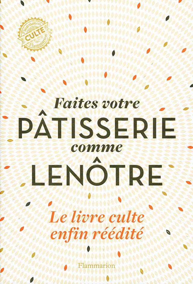 Faites votre PATISSERIE comme LENOTRE (フランス・パリ)