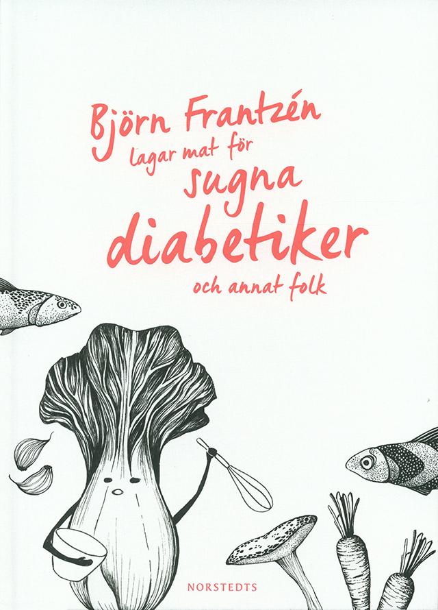 Bjorn Frantzen lagar mat for sugna diabetiker och annat folk (スウェーデン)