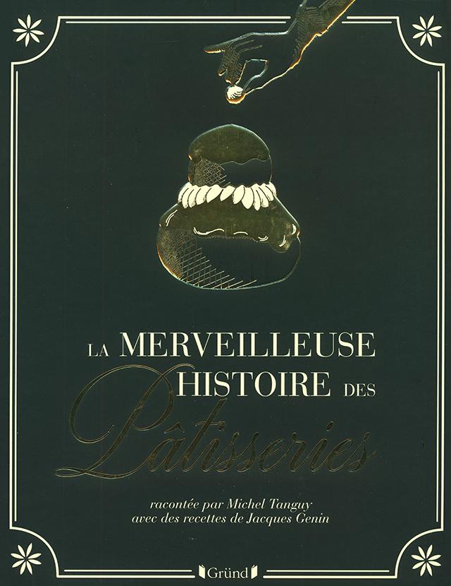 MERVEILLEUSE HISTOIRE DES Patisseries (フランス)