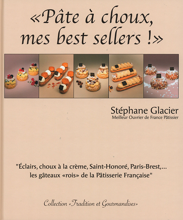 Pate a choux, mes best sellers !  Stephane Glacier (フランス)