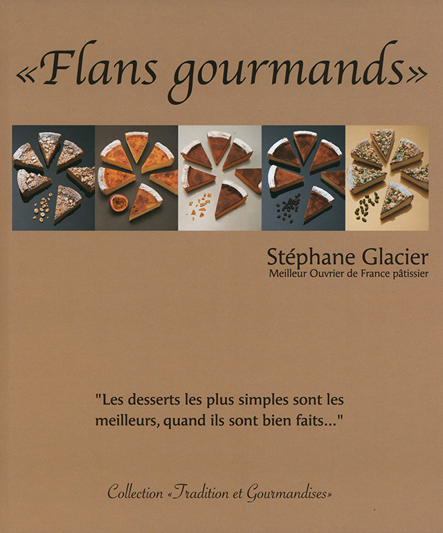 Flans gourmands  Stephane Glacier (フランス)