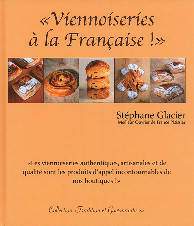 Viennoiseries a la Francaise !  Stephane Glacier (フランス)