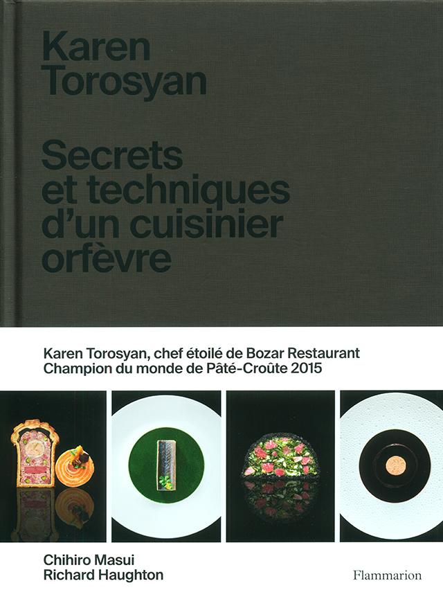 Karen Torosyan Secrets et techniques d'un cuisinier orfevre (ベルギー)