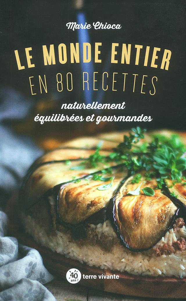 LE MONDE ENTIER EN 80 RECETTES  (フランス)