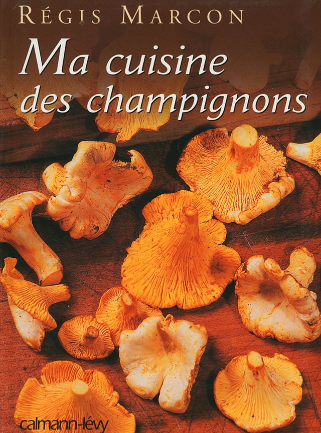 REGIS MARCON Ma cuisine des champignons (フランス サンボネ・ル・フロワ) 中古