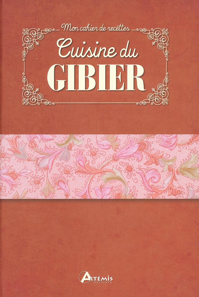 Mon chahier de recettes Cuisine du GIBIER (フランス)