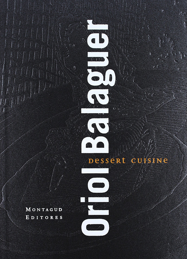 Oriol Balaguer  DESSERT CUISINE (スペイン・カタルーニャ) 英語版