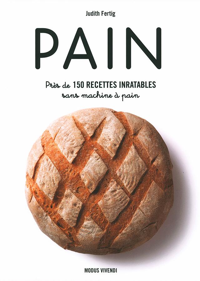 PAIN Pres de 150 RECETTES INRATABLES (フランス)