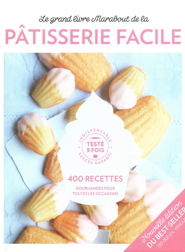 Le grand livre marabout de la PATISSERIE FACILE (フランス) 新エディション版