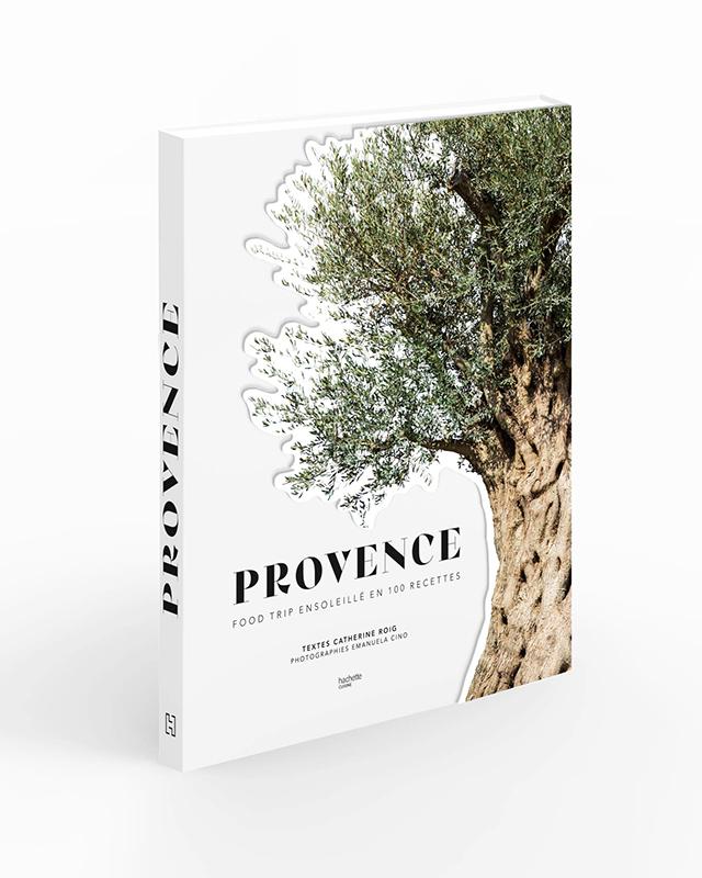 Provence Food trip ensoleille en 100 recettes (フランス・プロヴァンス)
