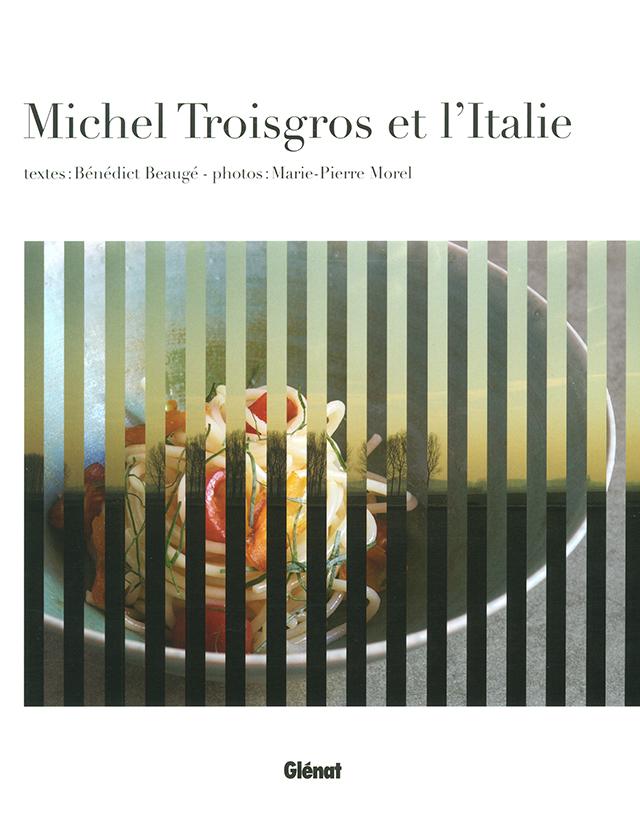 Michel Troisgros et l'Italie (フランス)