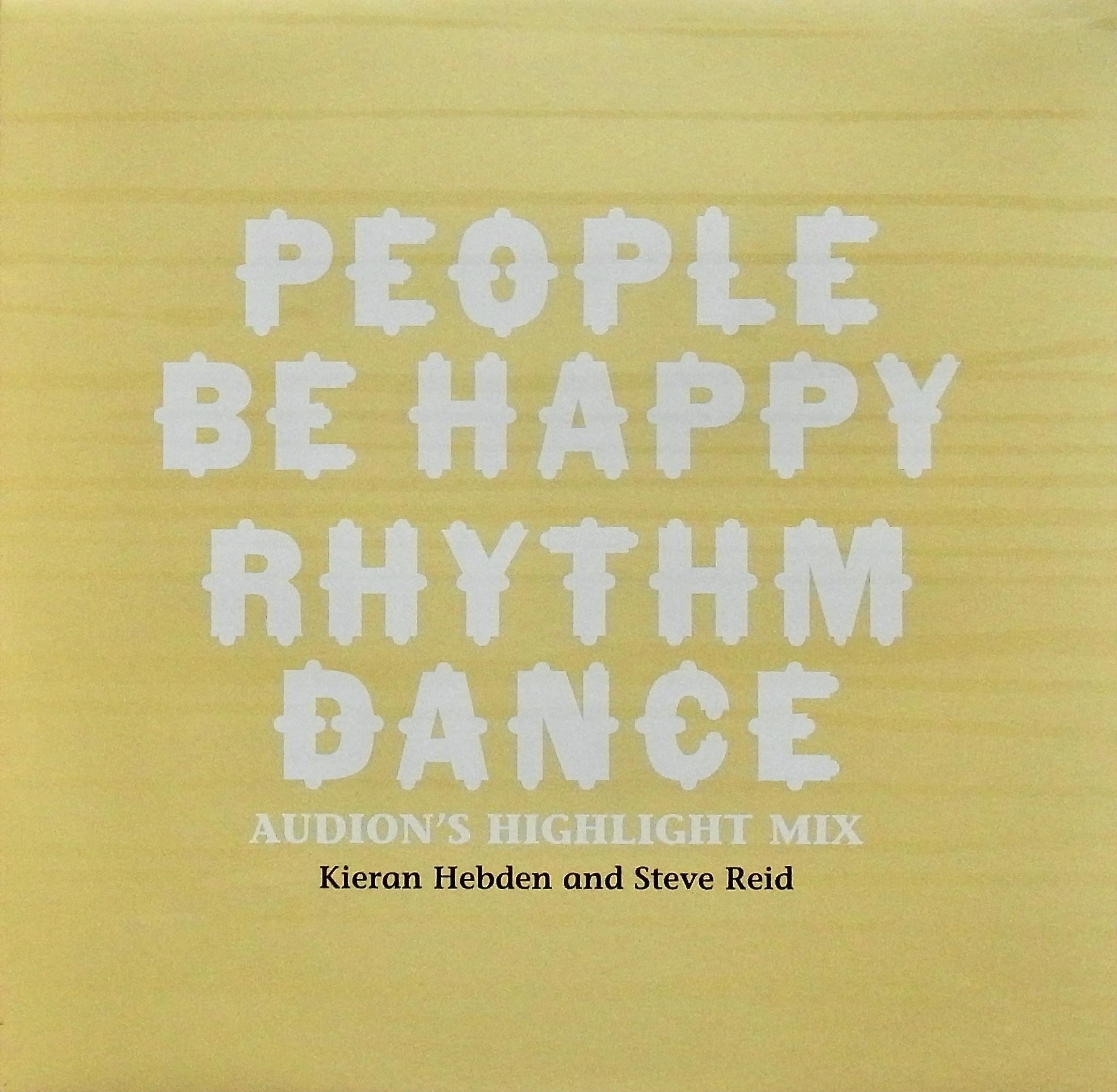 KIERAN HEBDEN AND STEVE REID / People Be Happy・Rhythm Dance