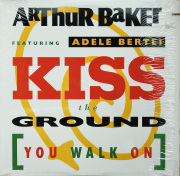 ARTHUR BAKER Featuring ADELE BERTEI / Kiss The Ground (You Walk On)