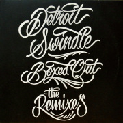 DETROIT SWINDLE / Boxed Out (The Remixes)
