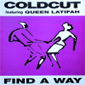 COLDCUT featuring QUEEN LATIFAH / Find A Way
