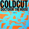 COLDCUT / Doctorin' The House