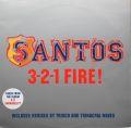 SANTOS / 3-2-1 Fire!