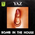 YAZ / Bomb In The House