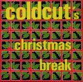 COLDCUT / Coldcut's Christmas Break