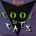 SQUEEZE / Cool For Cats