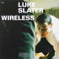 LUKE SLATER / Wireless