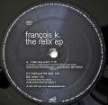 FRANCOIS K / The Relix EP
