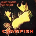 JOHNNY THUNDERS & PATTI PALLADIN / Crawfish