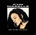 KYM MAZELLE / Got To Get You Back