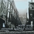 ANTHONY ROTHER / When The Sun Goes Down (Underground Resistance Remixes)