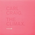 CARL CRAIG / The Climax