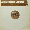 PIERRE HENRY ・ MICHEL COLOMBIER / Jericho Jerk